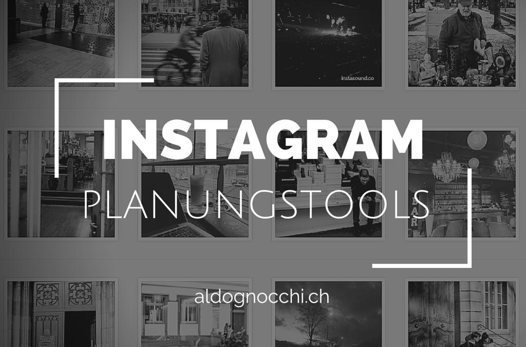 Instagram: Tools durch die das Planen und Publizieren von Foto- und Videobeiträgen auf Instagram effizienter wird
