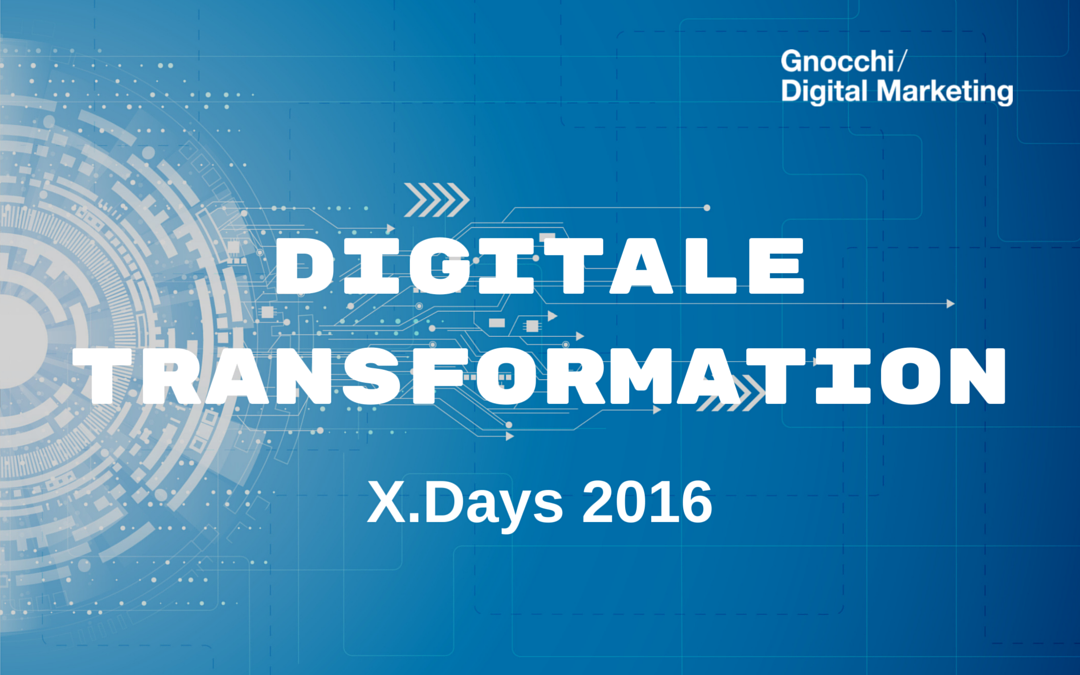 Digitale Transformation: X.Days 2016