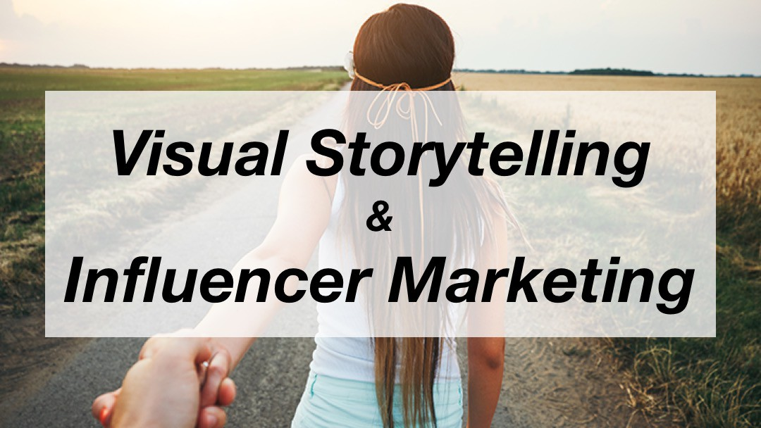 Visual Storytelling und Influencer Marketing