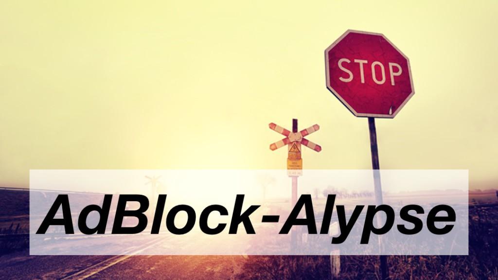AdBlock-Alypse. Adblocker sind online im Einsatz um Werbung zu blockieren