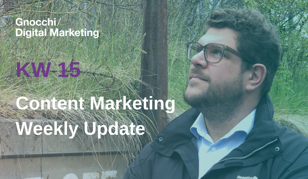 Weekly Content Marketing Update – KW 15