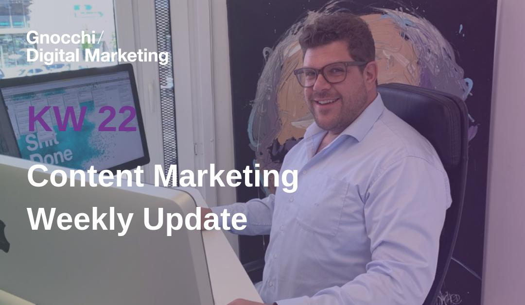 Weekly Content Marketing Update – KW 22