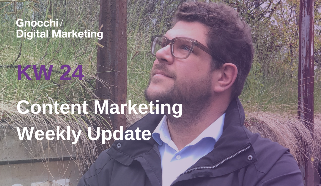 Weekly Content Marketing Update – KW 24