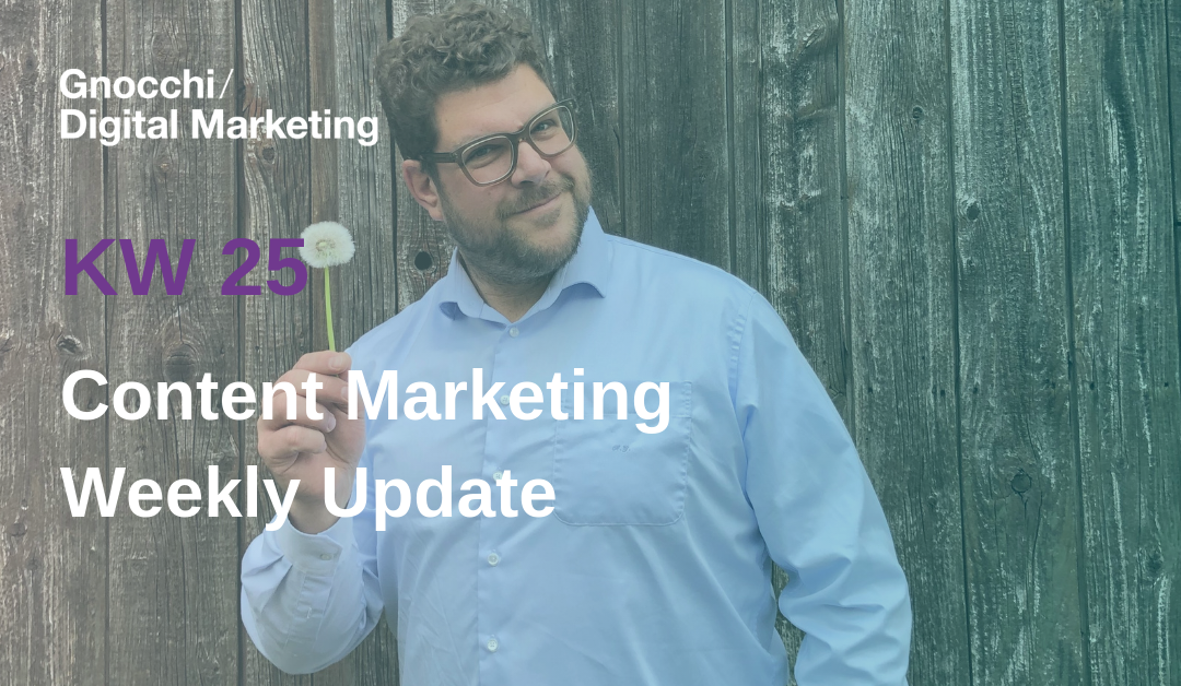 Weekly Content Marketing Update – KW 25