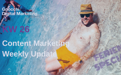 Weekly Content Marketing Update – KW 26 – Ferien Special
