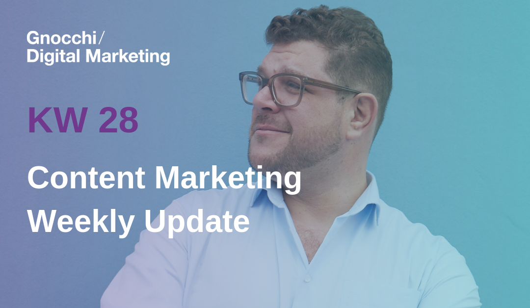 Weekly Content Marketing Update – KW 28