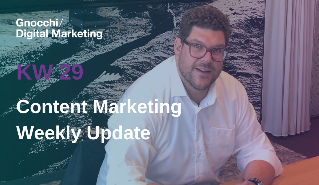 Weekly Content Marketing Update – KW 29