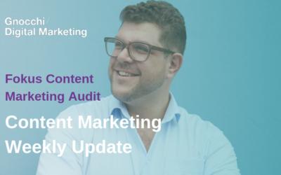 Weekly Content Marketing Update – Fokus Content Marketing Audit