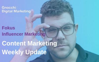 Weekly Content Marketing Update – Fokus Influencer Marketing