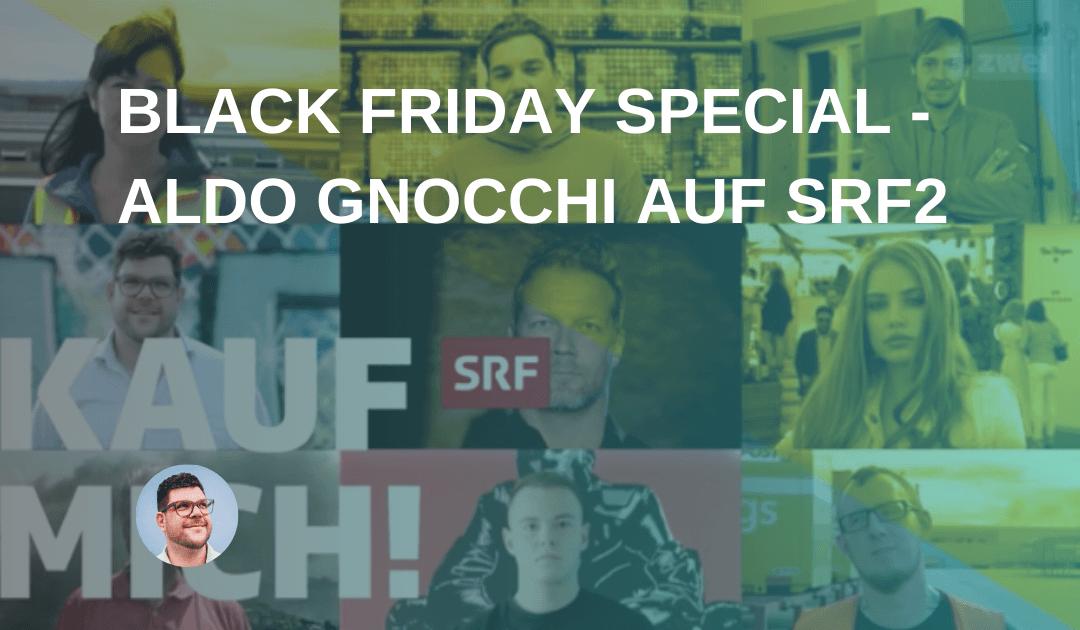 Black Friday Special – Aldo Gnocchi auf SRF2