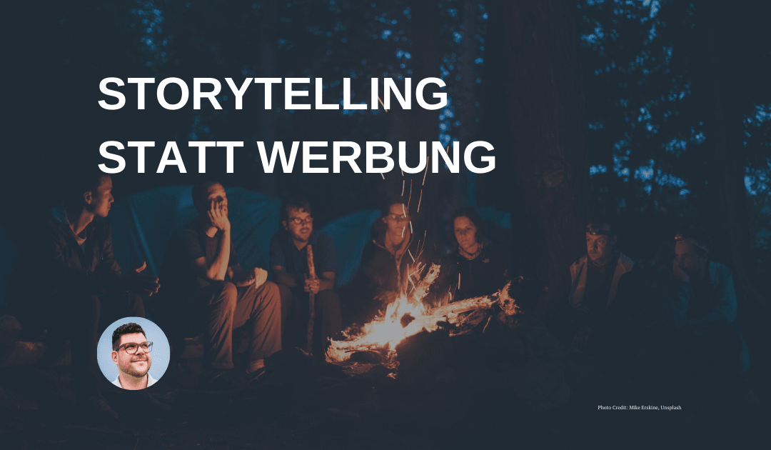 Storytelling statt Werbung