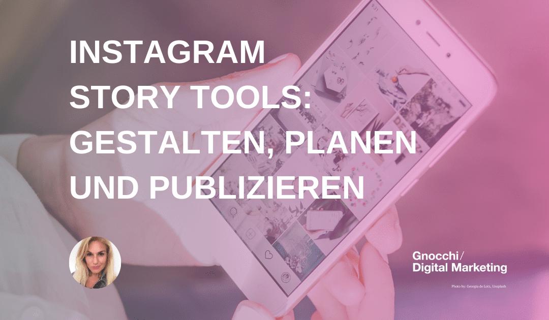 Instagram Story Tools: Gestalten, Planen und Publizieren